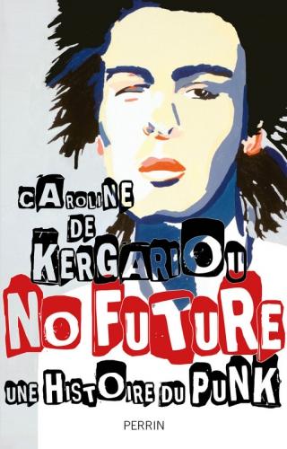 Caroline de Kergariou, No Future, punk, Perrin